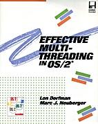 Effective Multithreading in OS/2 by Len…
