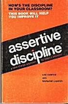 Assertive Discipline, Third Edition by Lee…
