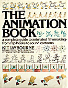 The Animation Book: A Complete Guide to…