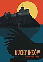 Duchy Inków by Jolanta Maria Kaleta
