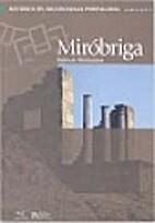 Miróbriga: Ruínas Romanas by IPPAR