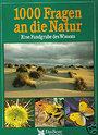 1000 Fragen an die Natur eine Fundgrube des Wissens - Durward L. Allen