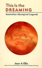This Is the Dreaming: Australian Aboriginal…
