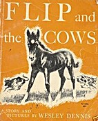 Flip and the Cows by Wesley Dennis