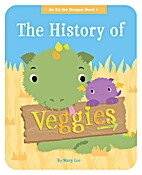 The History of Veggies (An Ed the Dragon…