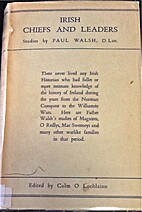 Irish Chiefs and Leaders by Paul Walsh…
