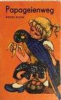 Papageienweg, Bd. 114 - Rosel Klein