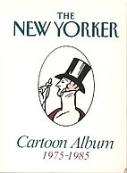 The New Yorker Cartoon Album 1975-1985 by…
