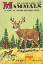 Mammals: A Guide to Familiar American…
