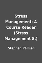 Stress Management: A Course Reader (Stress…