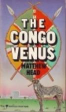 The Congo Venus by Matthew Head
