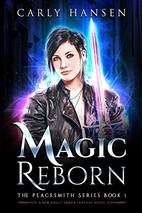 Magic Reborn: The Peacesmith Series Book 1