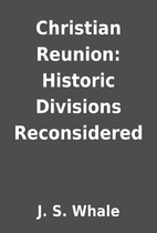 Christian Reunion: Historic Divisions…