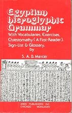 Egyptian Hieroglyphic Grammar: With…