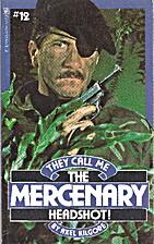 Head Shot: They Call Me the Mercenary No.…
