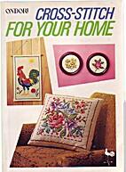 Cross Stitch for Your Home by Ondorisha