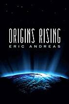 Origins Rising by Eric Andreas