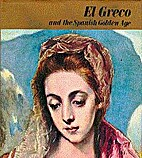 El Greco and the Spanish golden age by Erik…