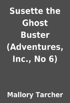 Susette the Ghost Buster (Adventures, Inc.,…
