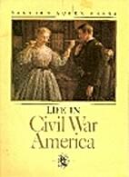Life in Civil War America (Civil War Series)…