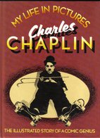 My Life in Pictures by Charlie Chaplin