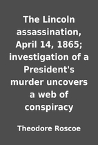 The Lincoln assassination, April 14, 1865;…