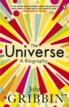 The Universe: A Biography by John Gribbin