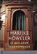 Ik ben geen tegenspreker by Marijke Höweler