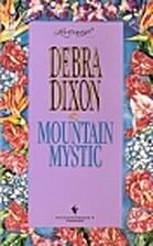 Mountain Mystic by Debra Dixon