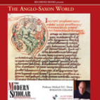 The Modern Scholar - The Anglo-Saxon World -…