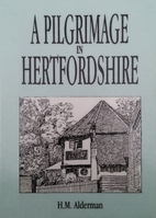 A Pilgrimage in Hertfordshire by H. M.…
