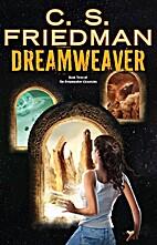 Dreamweaver by C. S. Friedman