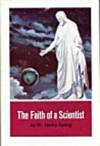 The Faith of a Scientist by Henry Eyring