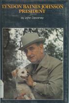 Lyndon Baines Johnson, President…