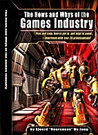 The Hows and Whys of the Games Industry by…