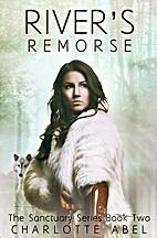 River's Remorse (Sanctuary, #2) by Charlotte…