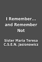 I Remember... and Remember Not by Sister…