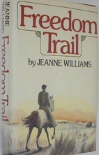 Freedom Trail by Jeanne Williams