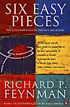Six Easy Pieces: The Fundamentals of Physics…