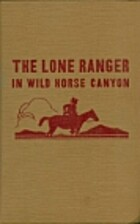 The Lone Ranger in Wild Horse Canyon by Fran…