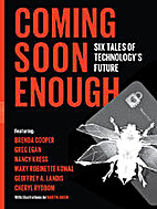Coming Soon Enough: Six Tales of…