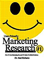 User-friendly marketing research : how to…