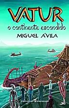 Vatur, O Continente Escondido by Miguel…