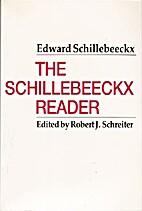 The Schillebeeckx Reader by Edward…