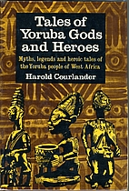 Tales of Yoruba: Gods and Heroes by Harold…