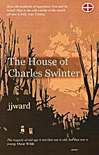 The House of Charles Swinter by J. J. Ward
