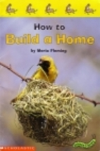 How to Build a Home by Maria Fleming