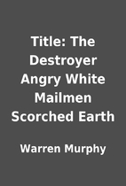 Title: The Destroyer Angry White Mailmen…