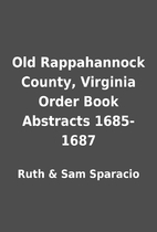 Old Rappahannock County, Virginia Order Book…