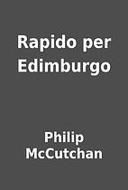 Rapido per Edimburgo by Philip McCutchan